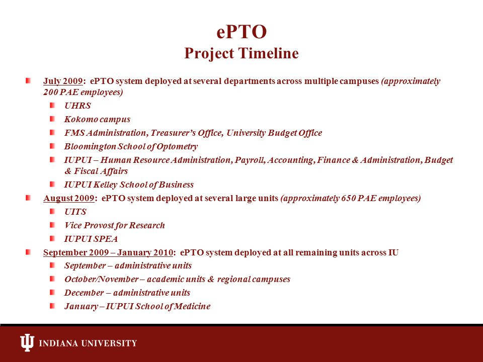 ePTO Project Timeline July 2009: ePTO system deployed at several departments across multiple campuses (approximately 200 PAE employees)