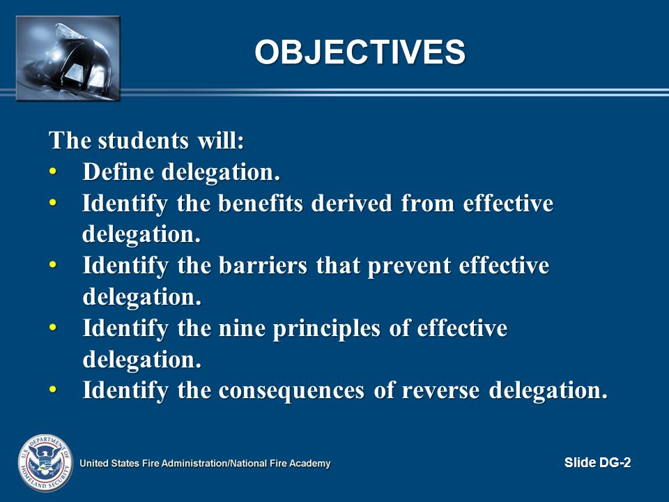 OBJECTIVES The students will: Define delegation.
