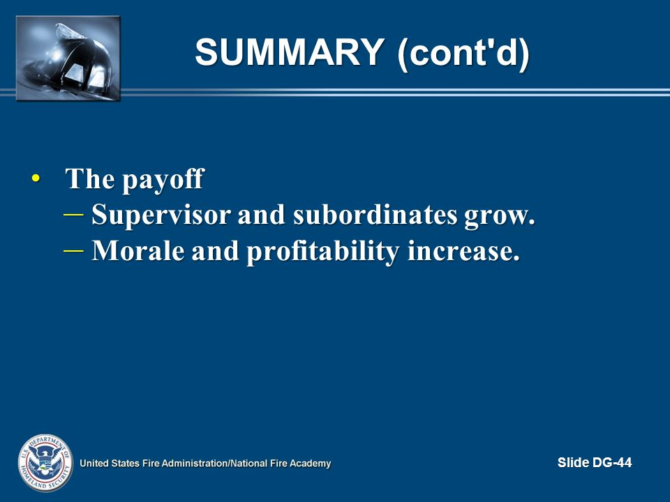 Summary (cont d) The payoff Supervisor and subordinates grow.