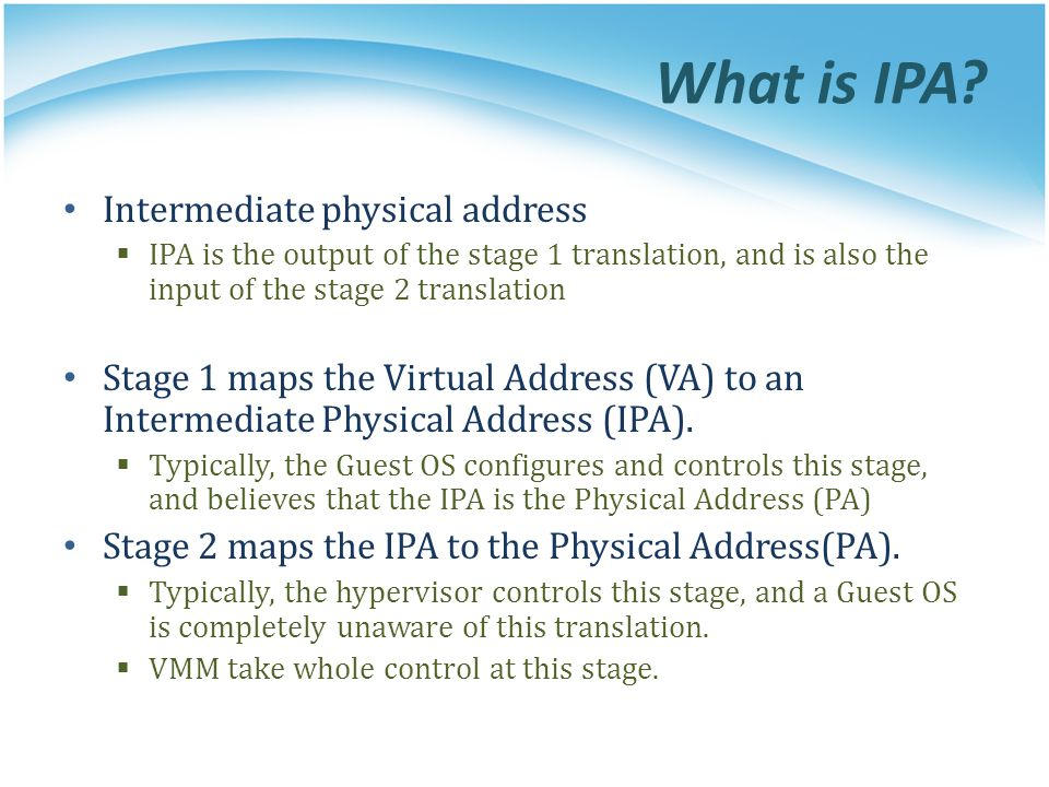 What is IPA Intermediate physical address