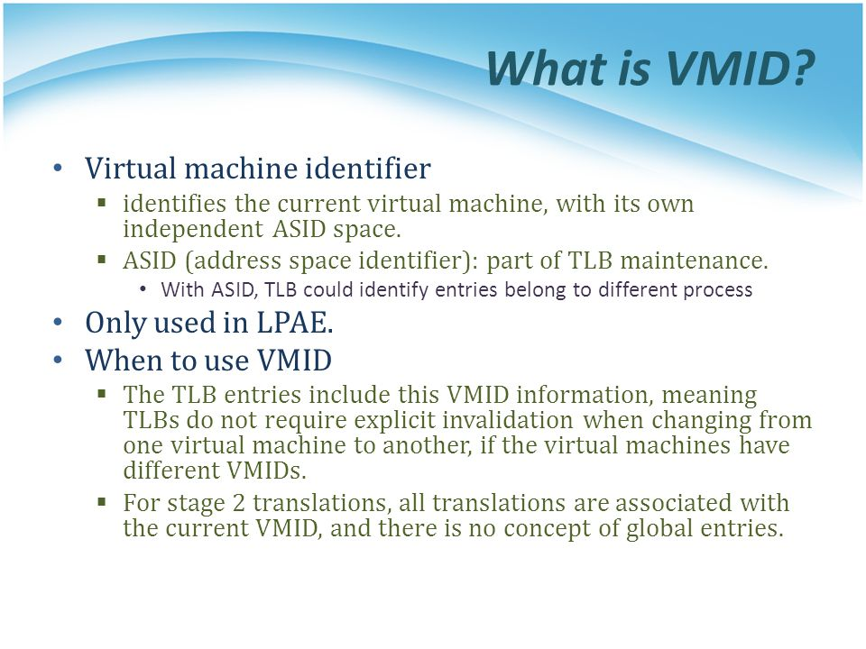 What is VMID Virtual machine identifier Only used in LPAE.
