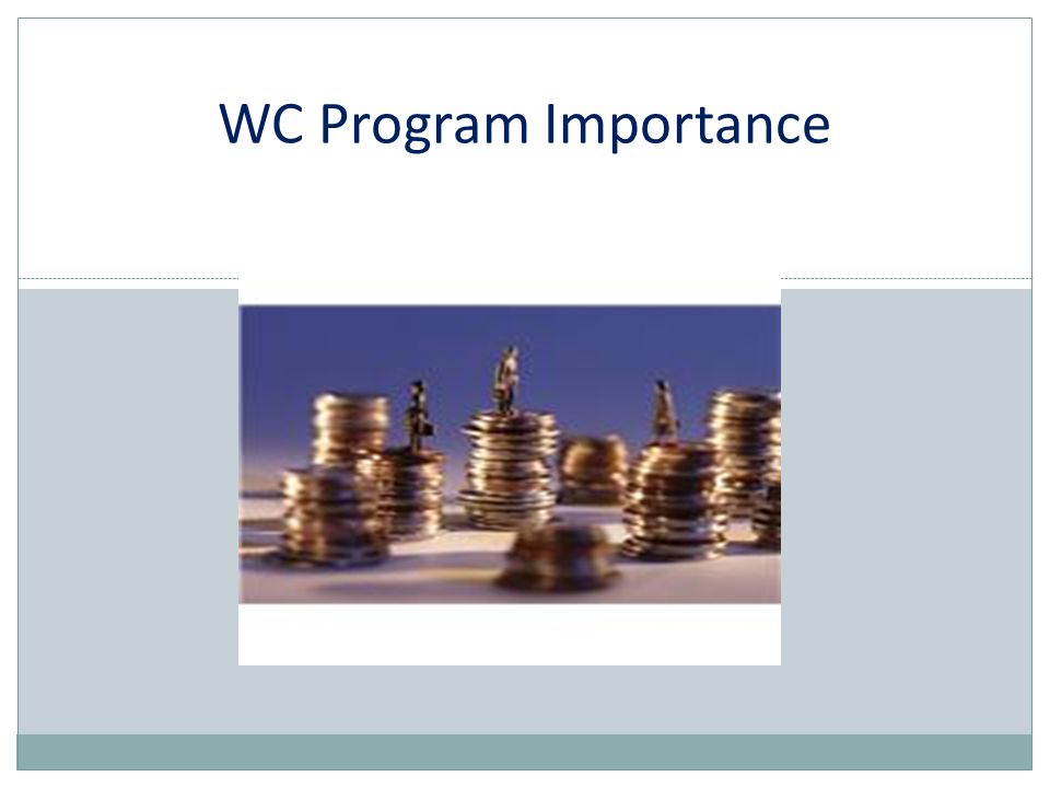 WC Program Importance