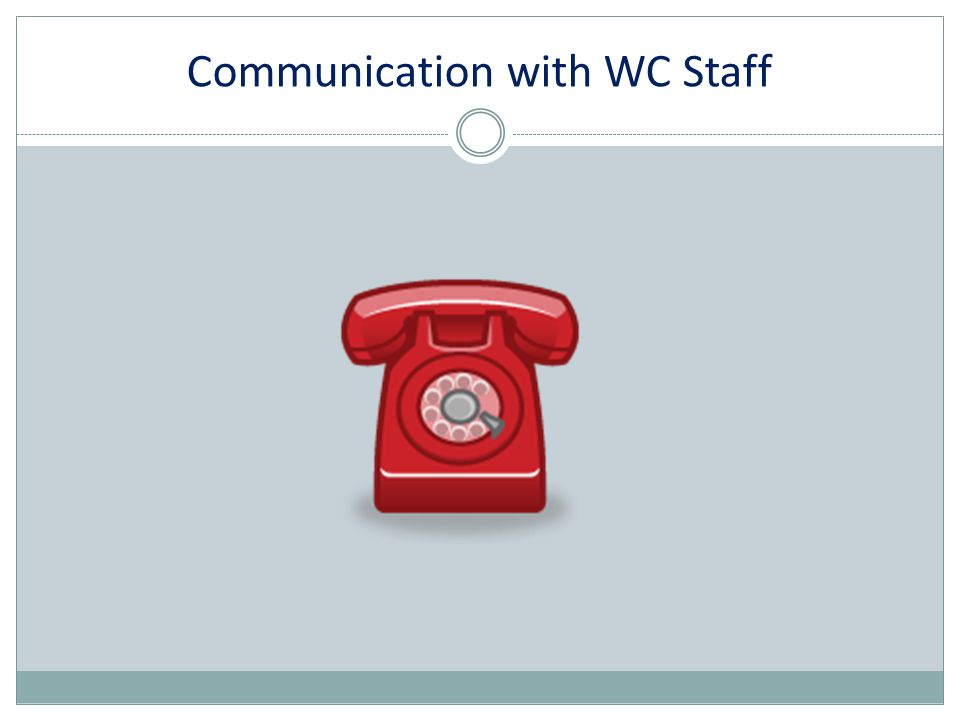 Communication with WC Staff