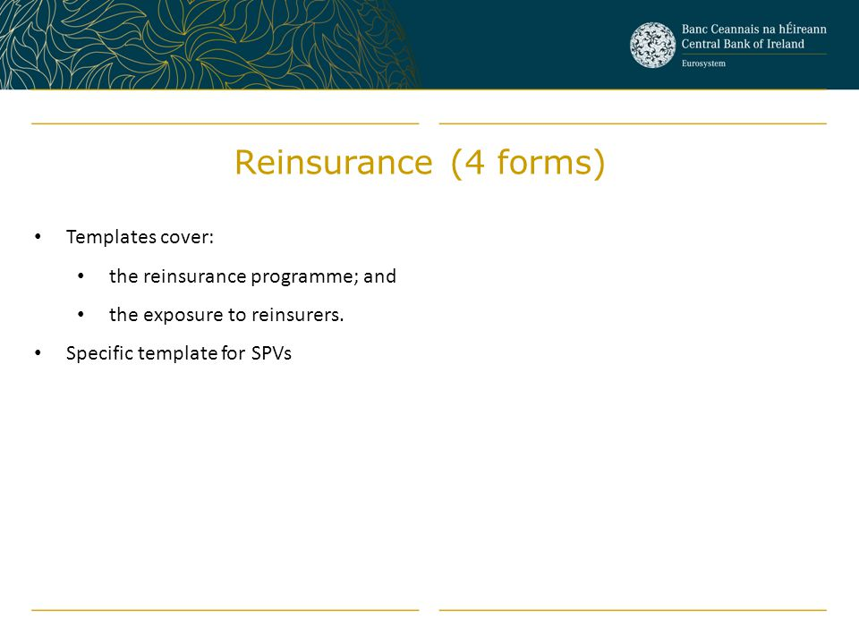 Reinsurance (4 forms) Templates cover: the reinsurance programme; and