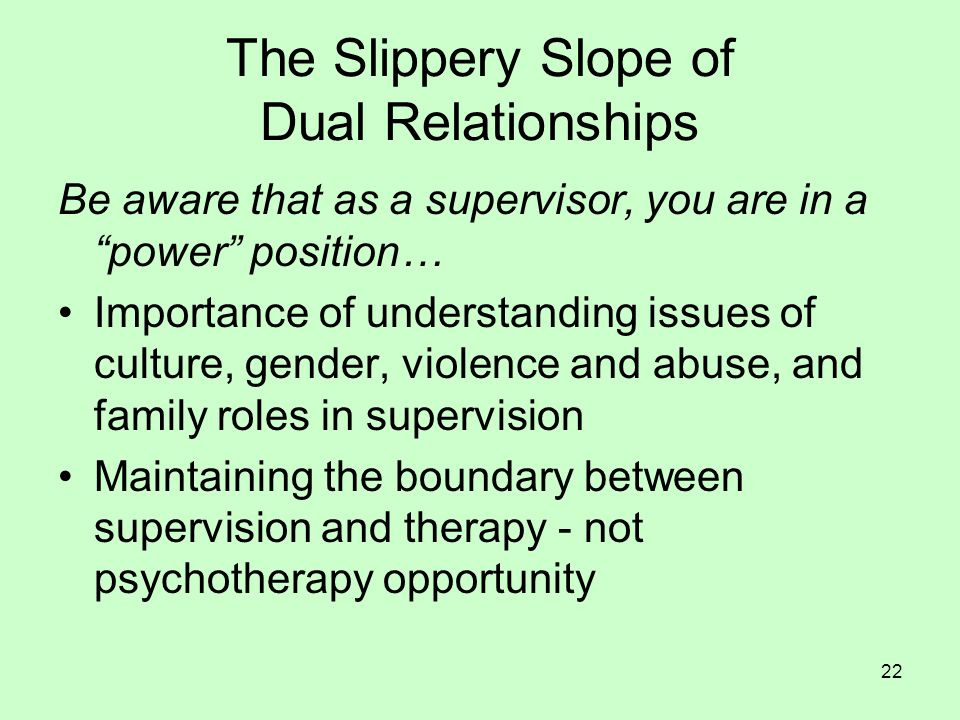 The Slippery Slope of Dual Relationships