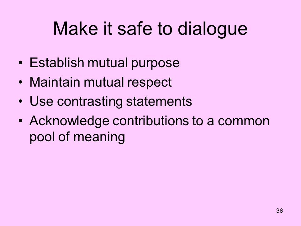Make it safe to dialogue