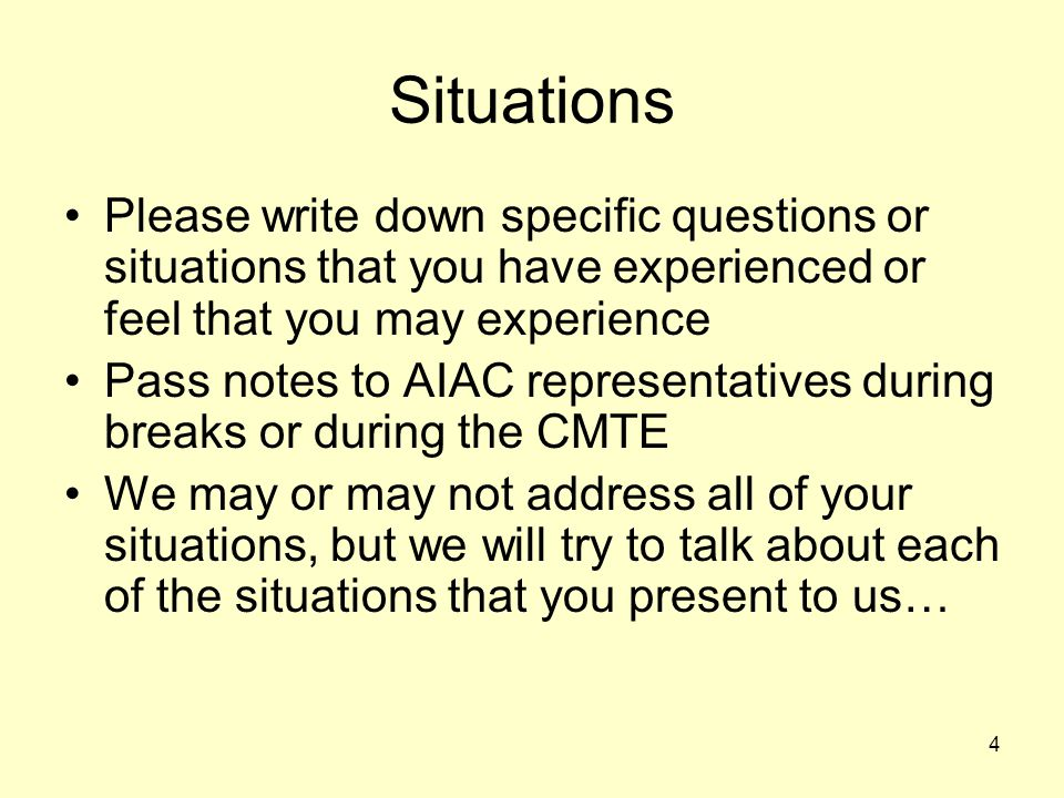 Situations Please write down specific questions or situations that you have experienced or feel that you may experience.