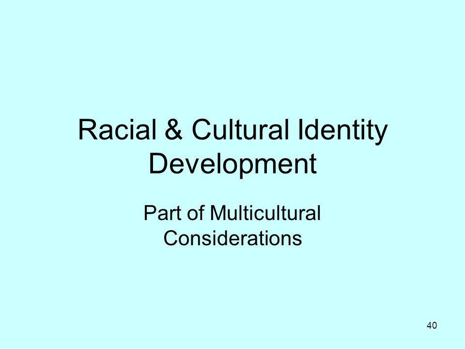 Racial & Cultural Identity Development