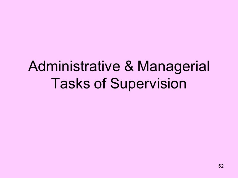 Administrative & Managerial Tasks of Supervision