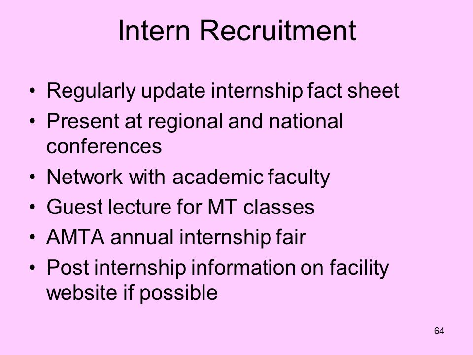 Intern Recruitment Regularly update internship fact sheet