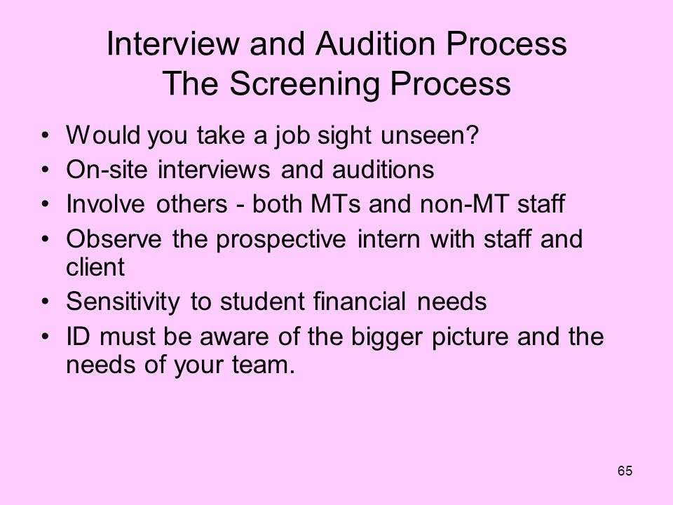 Interview and Audition Process The Screening Process