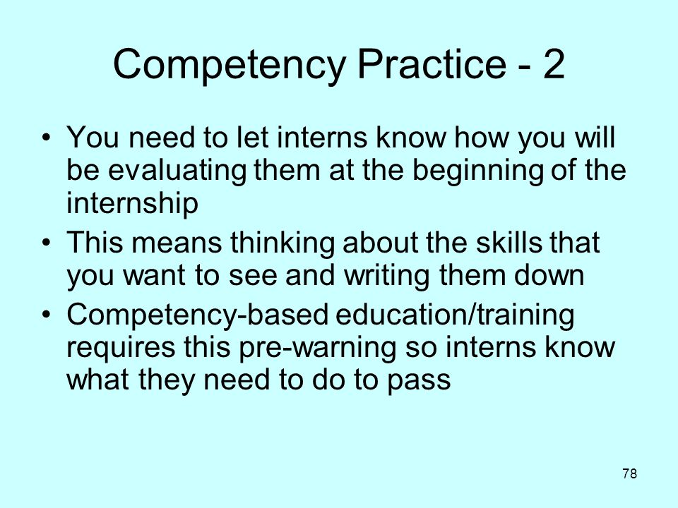 Competency Practice - 2 You need to let interns know how you will be evaluating them at the beginning of the internship.