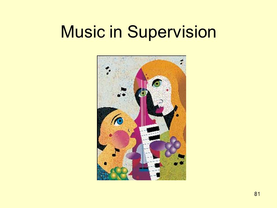 Music in Supervision