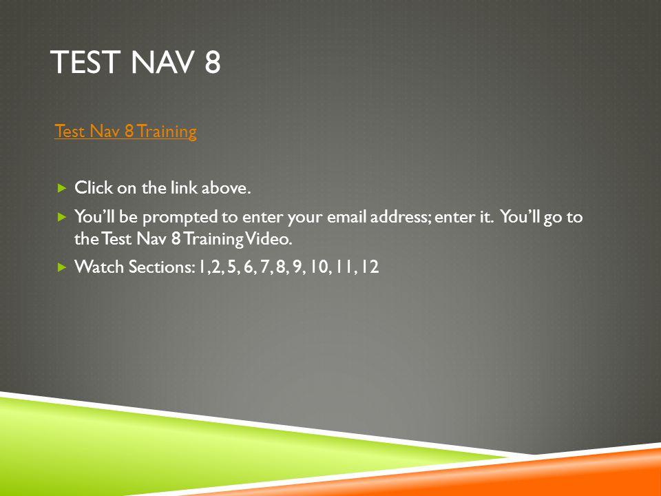 TEST NAV 8 Test Nav 8 Training Click on the link above.