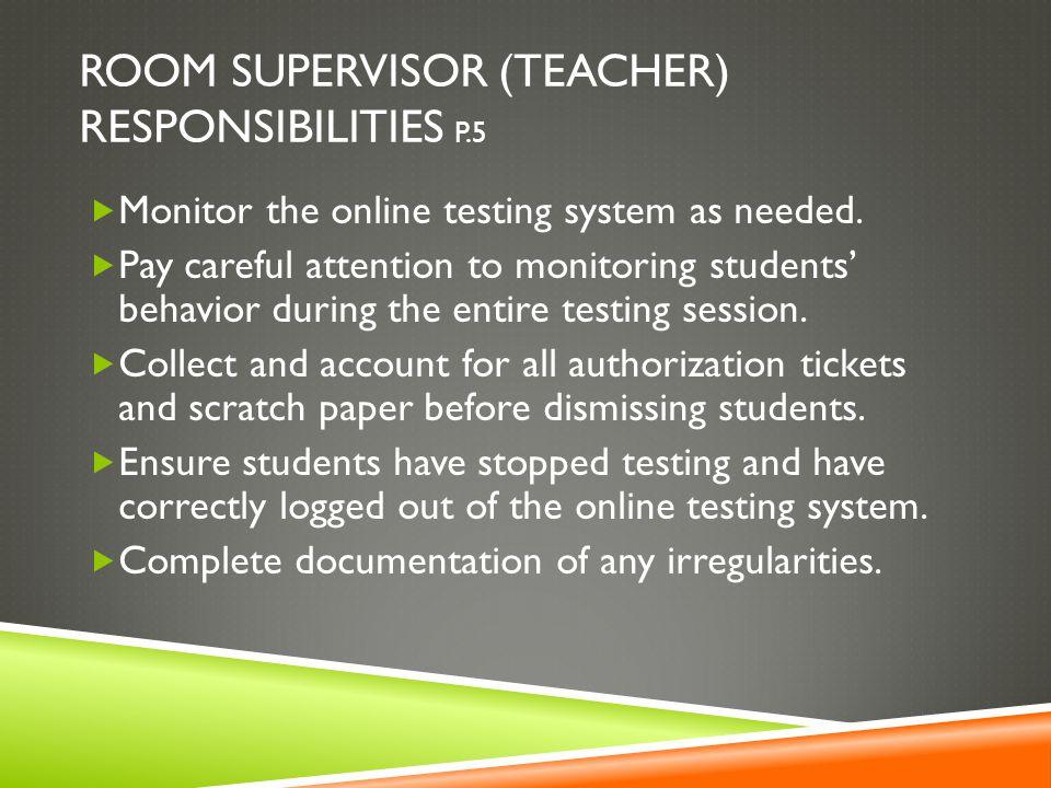 Room supervisor (teacher) Responsibilities p.5