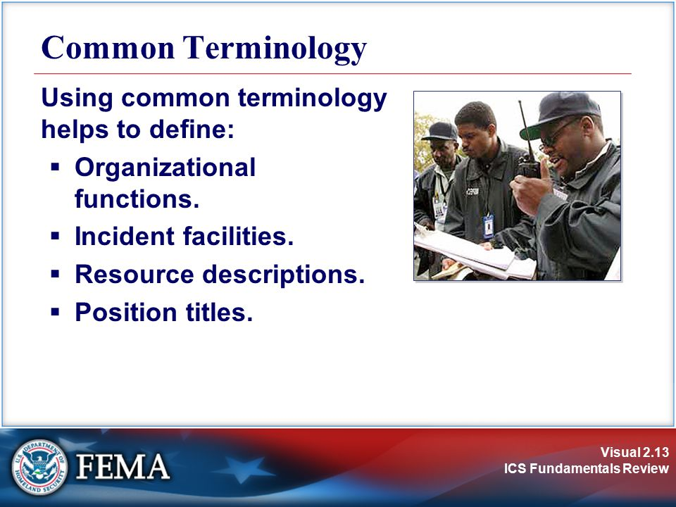 Common Terminology Using common terminology helps to define: