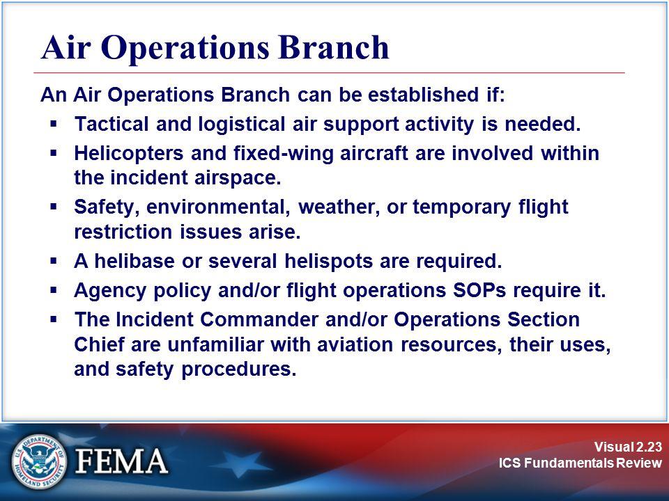 Air Operations Branch An Air Operations Branch can be established if: