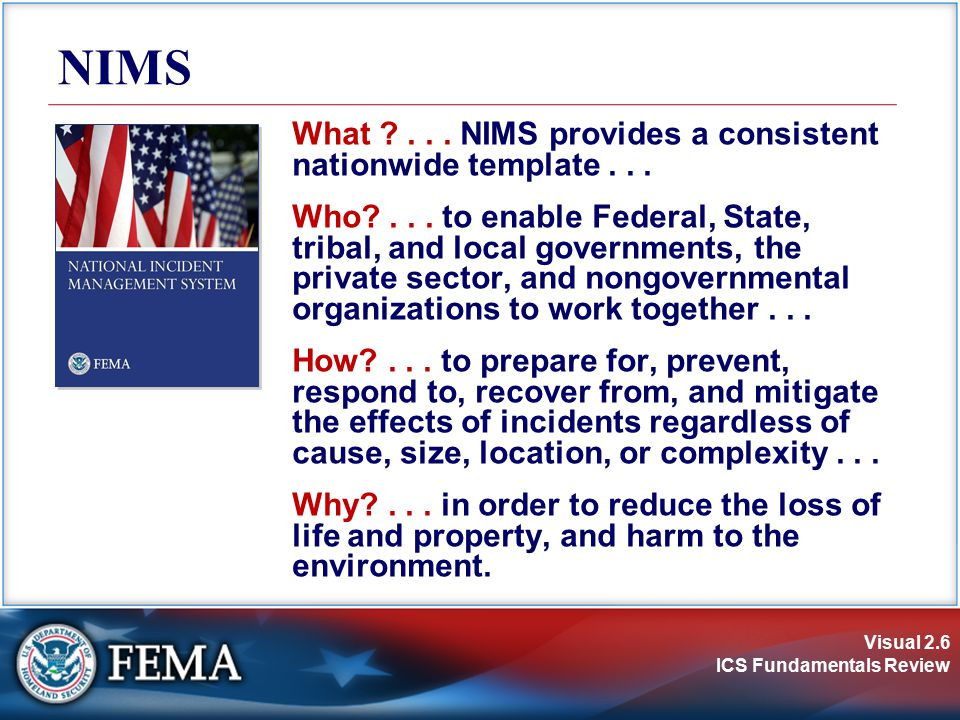 NIMS What . . . NIMS provides a consistent nationwide template . . .