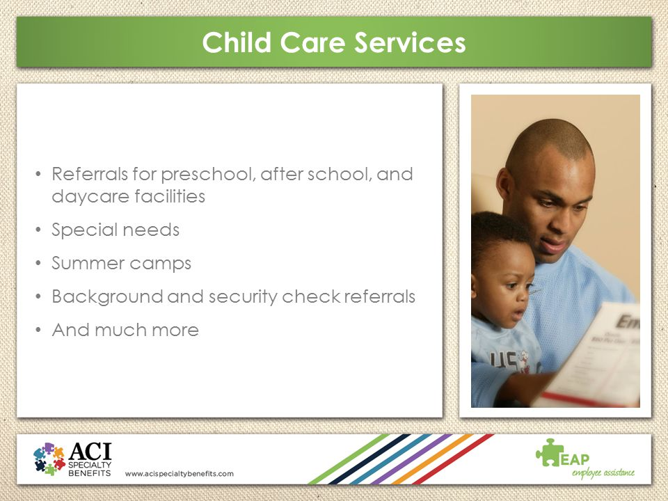 Child Care Services Referrals for preschool, after school, and daycare facilities. Special needs.