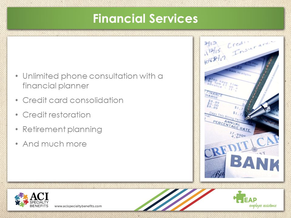 Financial Services Unlimited phone consultation with a financial planner. Credit card consolidation.