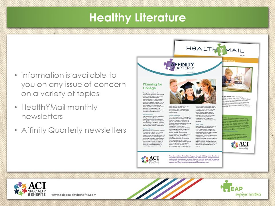 Healthy Literature Information is available to you on any issue of concern on a variety of topics.
