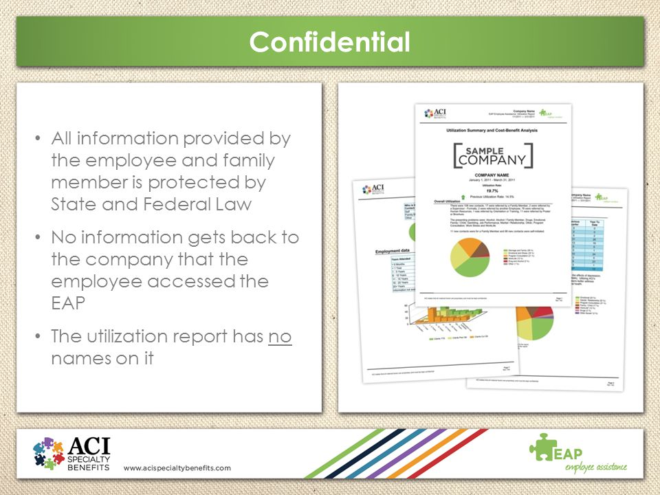 Confidential All information provided by the employee and family member is protected by State and Federal Law.