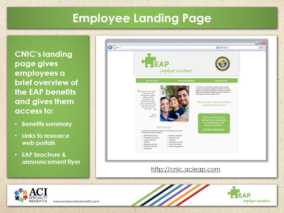 Employee Landing Page CNIC's landing page gives employees a brief overview of the EAP benefits and gives them access to: