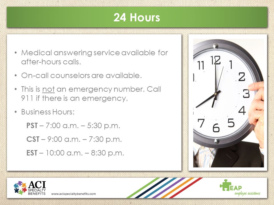 24 Hours Medical answering service available for after-hours calls.