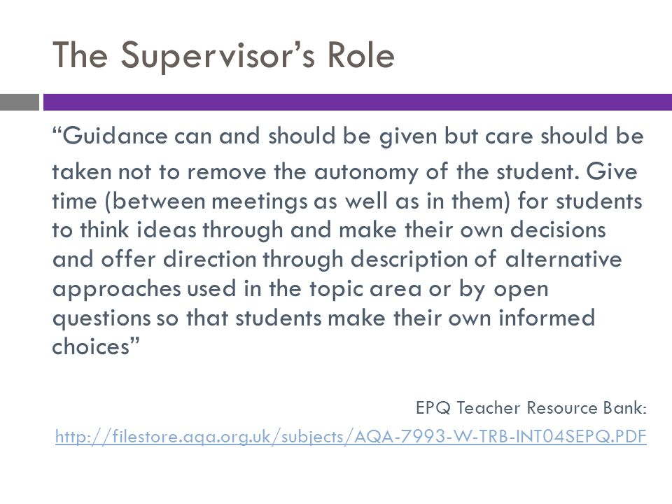 The Supervisor's Role Guidance can and should be given but care should be.