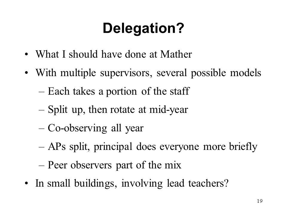 Delegation What I should have done at Mather