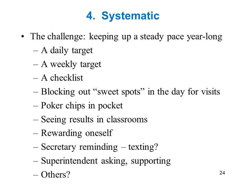 4. Systematic The challenge: keeping up a steady pace year-long