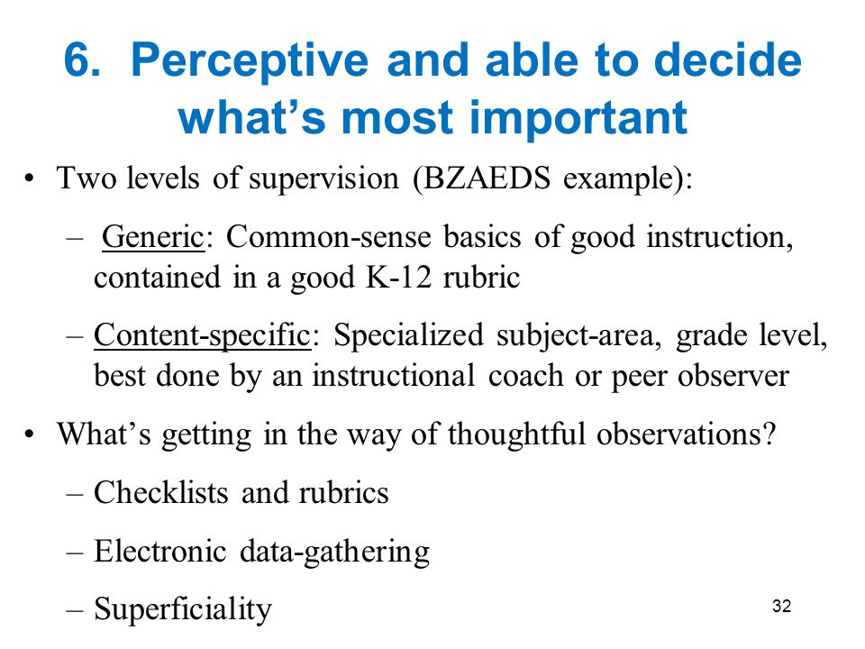 6. Perceptive and able to decide what's most important