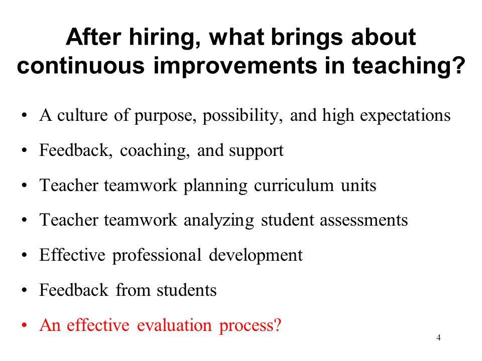 After hiring, what brings about continuous improvements in teaching