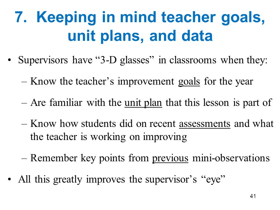 7. Keeping in mind teacher goals, unit plans, and data