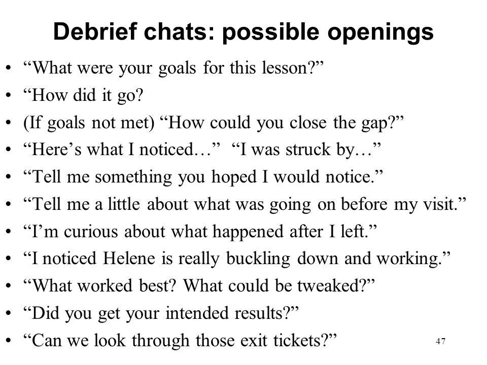 Debrief chats: possible openings