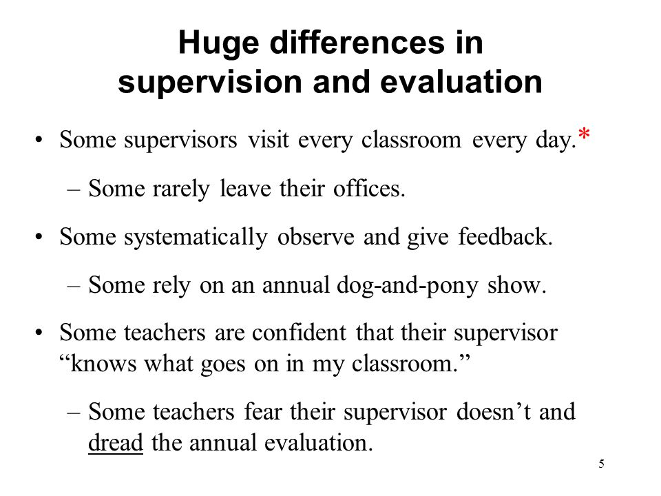 Huge differences in supervision and evaluation