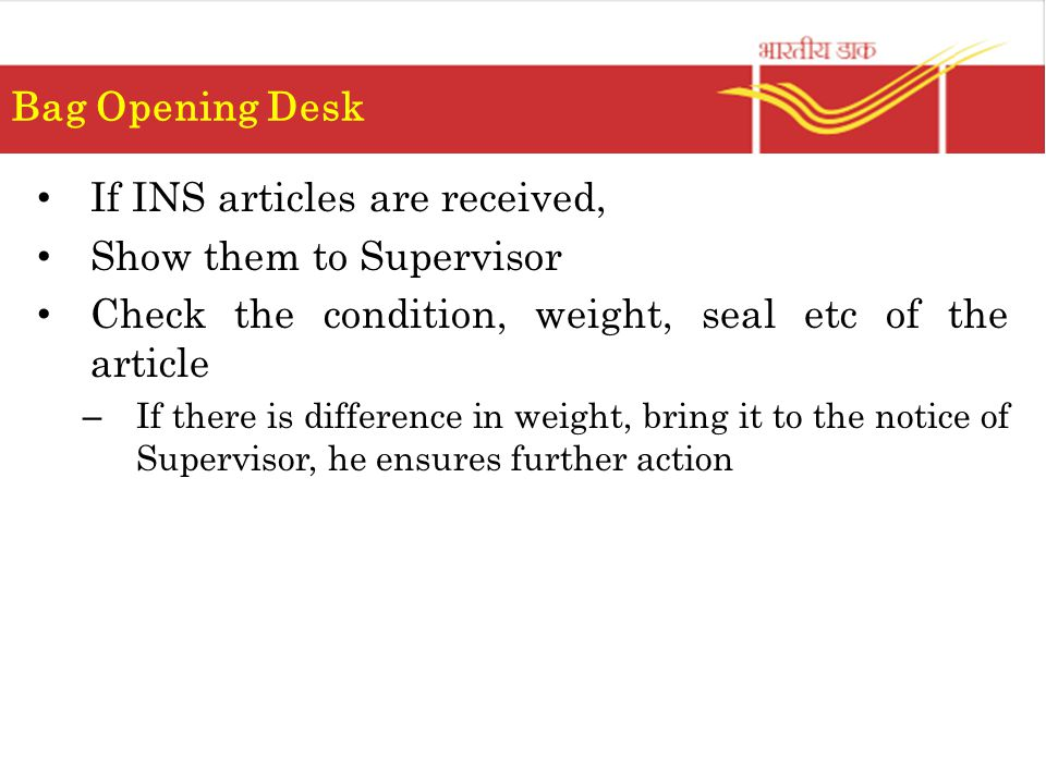 If INS articles are received, Show them to Supervisor