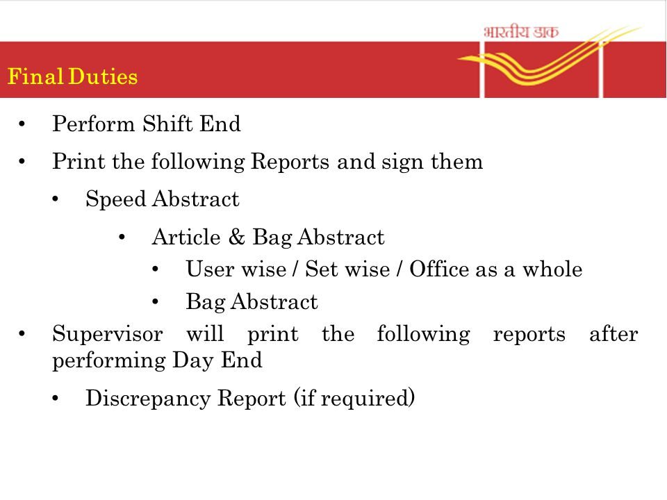 Final Duties Perform Shift End. Print the following Reports and sign them. Speed Abstract. Article & Bag Abstract.