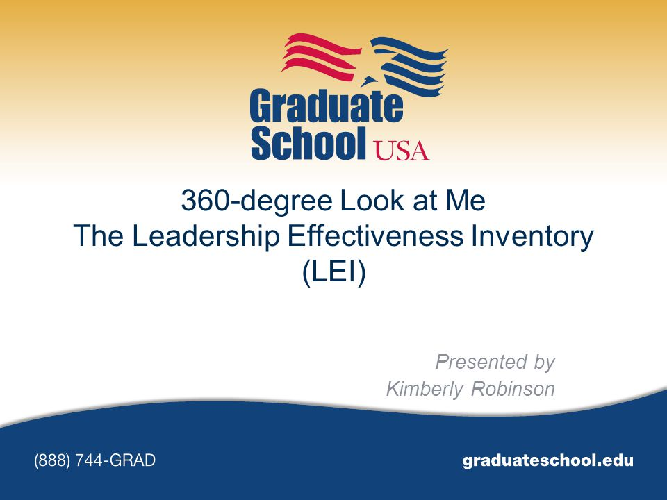 360-degree Look at Me The Leadership Effectiveness Inventory (LEI)