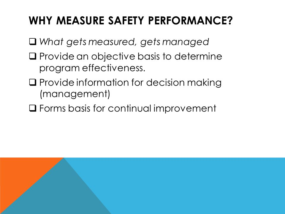 Why measure safety performance