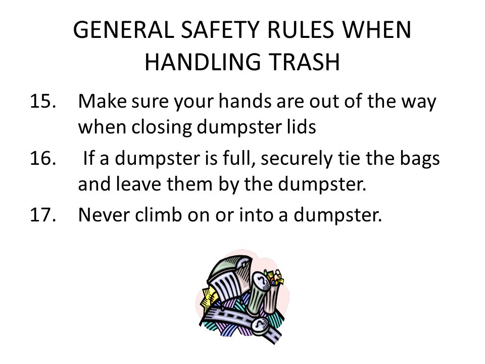 GENERAL SAFETY RULES WHEN HANDLING TRASH