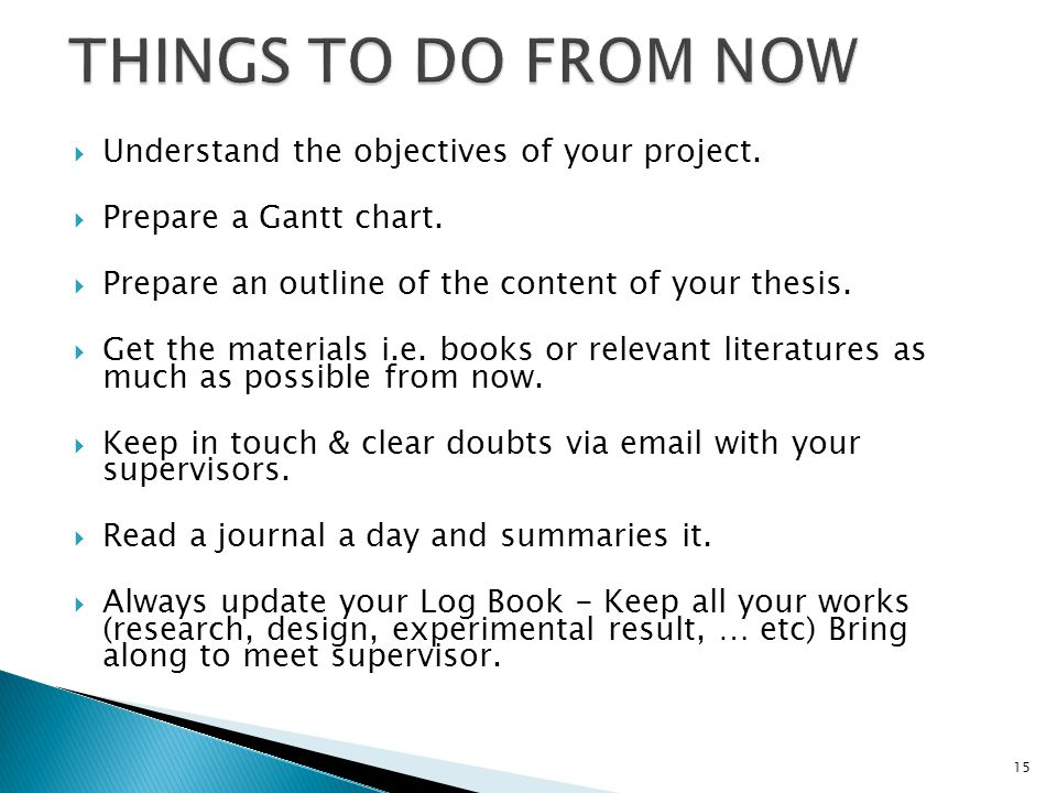 THINGS TO DO FROM NOW Understand the objectives of your project.