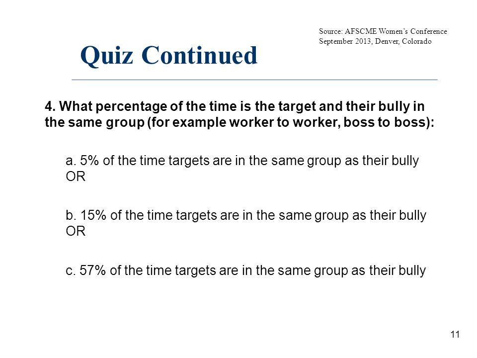 Quiz Continued Source: AFSCME Women's Conference. September 2013, Denver, Colorado.