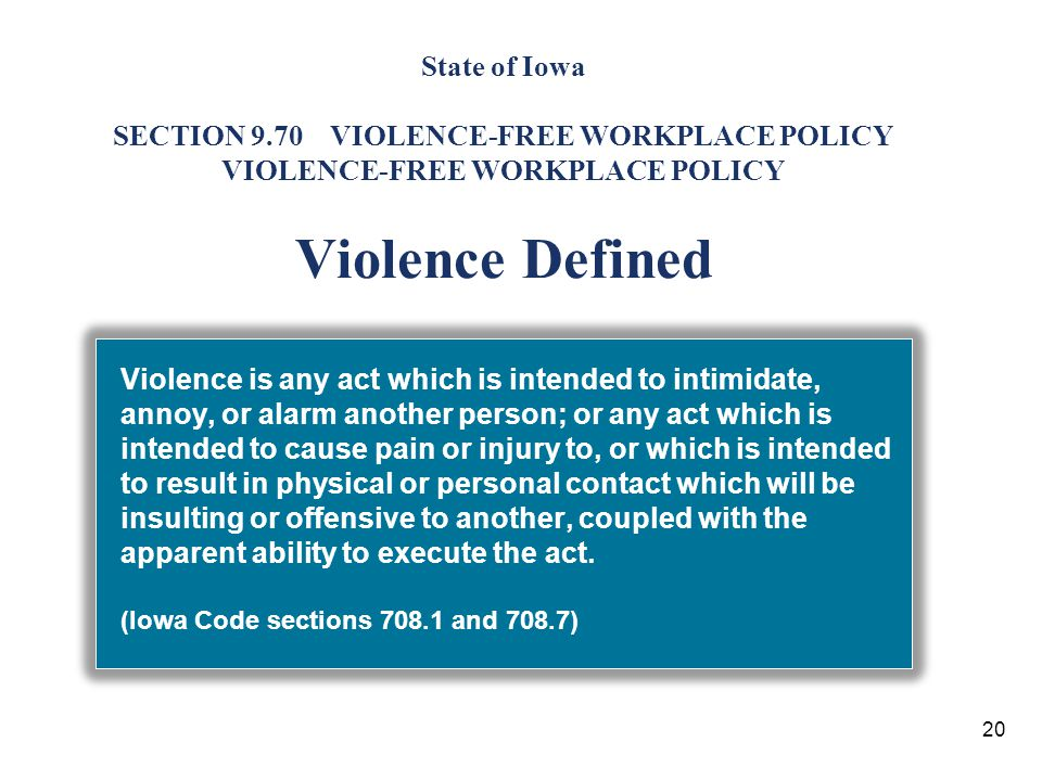 State of Iowa SECTION 9.70 VIOLENCE-FREE WORKPLACE POLICY VIOLENCE-FREE WORKPLACE POLICY Violence Defined