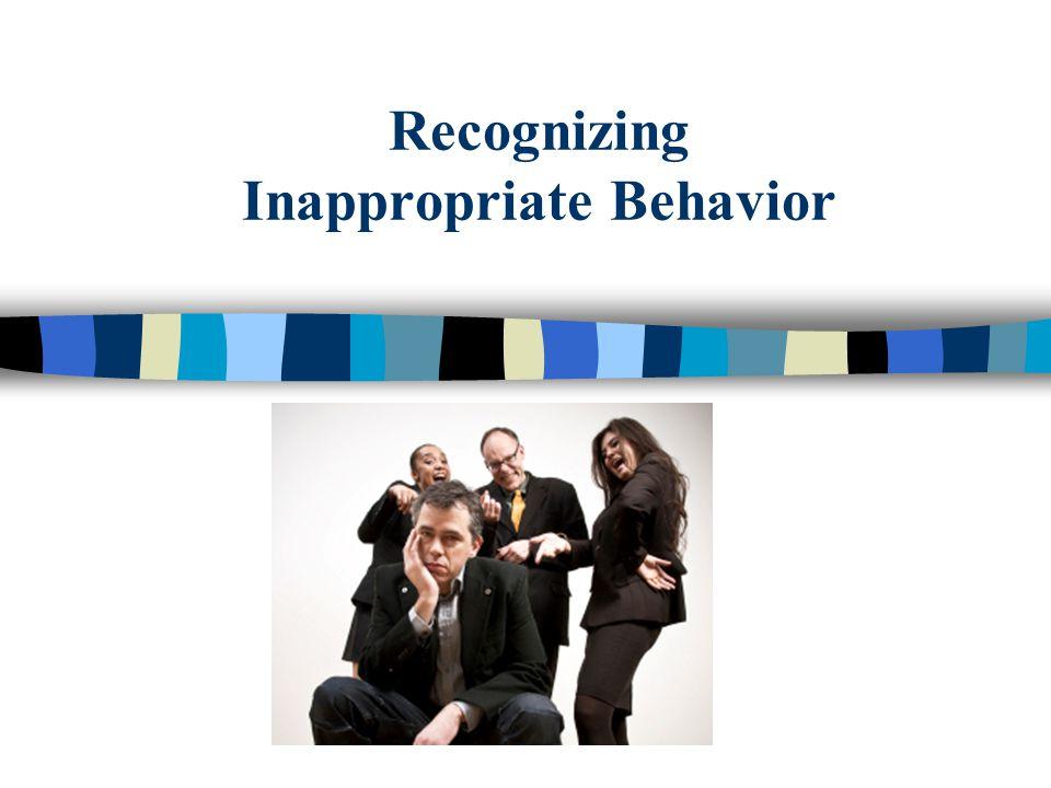 Recognizing Inappropriate Behavior
