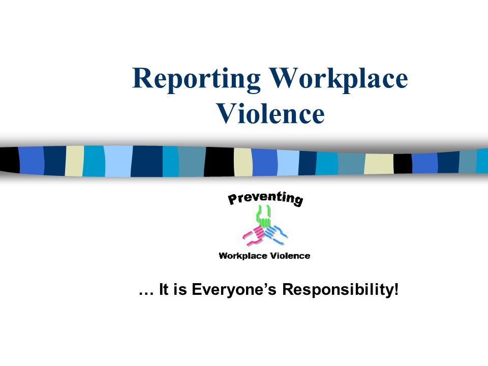 Reporting Workplace Violence