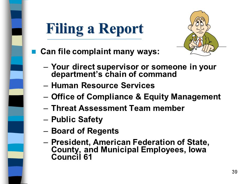 Filing a Report Can file complaint many ways: