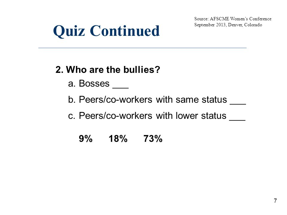 Quiz Continued 2. Who are the bullies Bosses ___