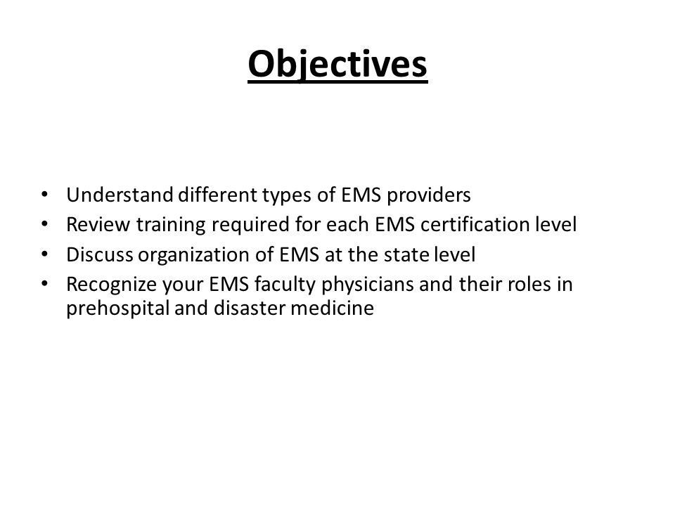 Objectives Understand different types of EMS providers