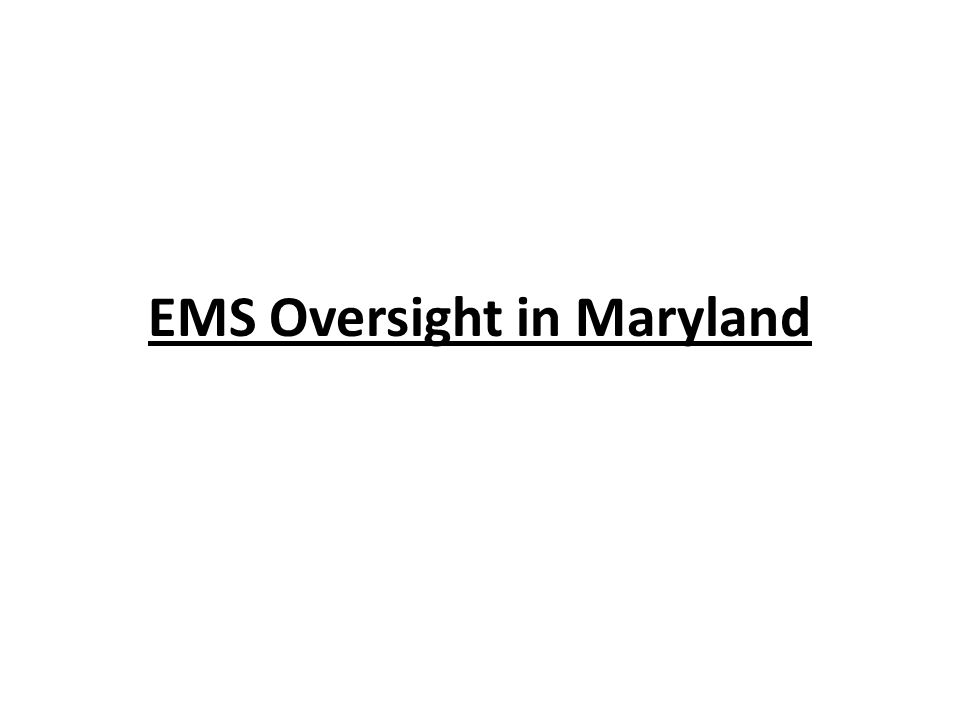 EMS Oversight in Maryland